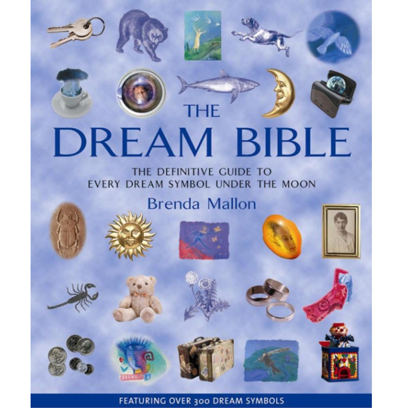 The Dream Bible The Definitive Guide To Over 300 Dream Symbols